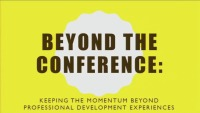 Beyond the Conference: Keeping the Momentum between Professional Development Experiences