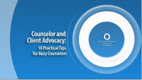 Counselor and Client Advocacy: 10 Practical Tips for Busy Counselors