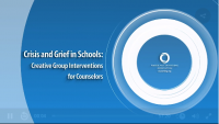 Crisis and Grief in Schools: Creative Group Interventions for Counselors
