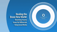 Healing the Brave New World: Resolving Trauma Issues for Millennials Using Social Media