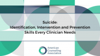 Suicide: Identification, Intervention, and Prevention Skills Every Clinician Needs