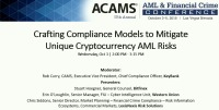 Crafting Compliance Models to Mitigate Unique Cryptocurrency AML Risks