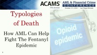 Typologies of Death: How AML Can Help Fight the Fentanyl Epidemic
