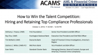 How to Win the Talent Competition: Hiring and Retaining Top Compliance Professionals
