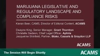 Navigating the Rapidly Evolving Marijuana Legislative and Regulatory Landscape and Compliance Risks
