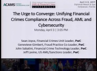 The Urge to Converge: Unifying Financial Crimes Compliance Across Fraud, AML, and Cybersecurity - Presented by PwC