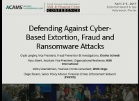 Defending Against Cyber-Based Extortion, Fraud and Ransomware Attacks