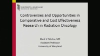 Controversies and Opportunities in Comparative and Cost Effectiveness Research in Radiation Oncology