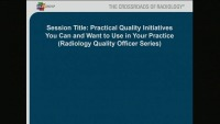 Practical Quality Initiatives You Can and Want to Use in Your Practice (Radiology Quality Officer Series)