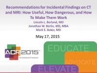 Recommendations for Incidental Findings on CT and MRI: How Useful, How Dangerous, and How to Make Them Work