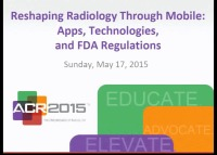 Reshaping Radiology Through Mobile:  Apps, Technologies, and FDA Regulations