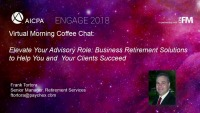 Virtual Morning Coffee Chat: Elevate Your Advisory Role: Business Retirement Solutions to Help You and Your Clients Succeed