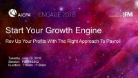 Solution Session: Start Your Growth Engine: Rev Up Your Profits with the Right Approach to Payroll