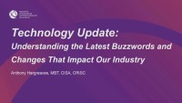 Technology Update:  Understanding the Latest Buzzwords and Changes That Impact Our Industry