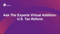 Ask the Experts Virtual Addition: U.S. Tax Reform (not eligible for CPE)