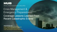 Crisis Management & Emergency Preparedness: Coverage Lessons Learned From Recent Catastrophic Events