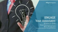 ENGAGE Your Associates: 18 Ideas to Make Firm Communications More Productive