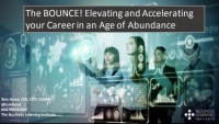 The BOUNCE! Elevating and Accelerating Your Career in an Age of Abundance