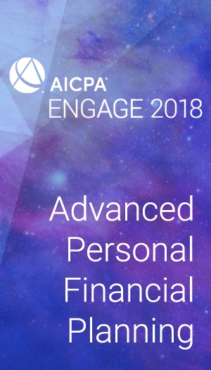 Advanced Personal Financial Planning (as part of AICPA ENGAGE 2018)