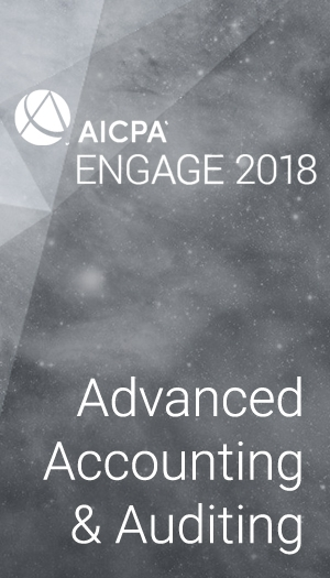 Advanced Accounting and Auditing (as part of AICPA ENGAGE 2018)