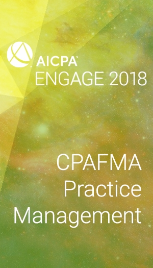 CPAFMA Practice Management (as part of AICPA ENGAGE 2018)