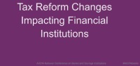 Tax Reform - What Every Financial Institution Needs to Know