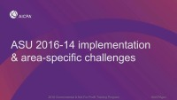ASU 2016-14 Implementation & Area-Specific Challenges (Repeated in session GOV1839)