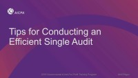 Tips for Conducting an Efficient Single Audit (Repeat of session GOV1821)
