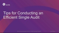 Tips for Conducting an Efficient Single Audit (Repeated in session GOV1825)