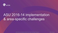 ASU 2016-14 Implementation & Area-Specific Challenges (Repeat of session GOV1807)