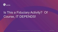 Is this a Fiduciary Activity? Of course, IT DEPENDS
