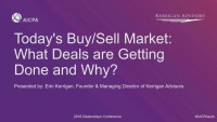 Today's Buy/Sell Market - What Deals are Getting Done and Why?
