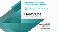 Safe and Sound: Smart Choices for Savvy Women - Staying Safe while Traveling Alone - Presented by Marcum LLP