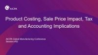 Product Costing, Sale Price Impact, Tax and Accounting Implications