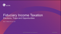 Fiduciary Income Taxation: Elections, Traps and Opportunities