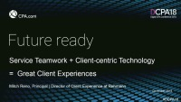Effective Service Teamwork and Client-centric Technology = Great Client Experiences