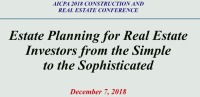 Estate Planning for Real Estate from the Simple to the Sophisticated