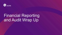 Financial Reporting and Audit Wrap-Up