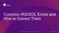 Common IRS/DOL Errors and How to Correct Them (Repeat of Session EBP1943)