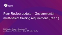 Peer Review Update - Governmental Must-Select Training Requirement (Part 1)