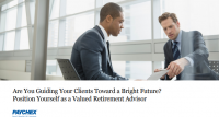 Are You Guiding Your Clients Towards A Bright Future? Position Yourself as a Valued Retirement Advisor