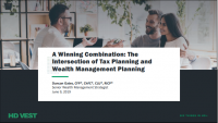 Intersection of Tax-Smart Investing & Wealth Management Planning, presented by HD Vest