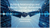 Building Relationships and Referrals Through Networking: Online and the Real World