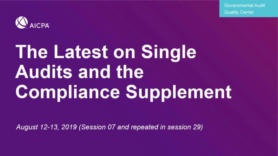 The Latest on Single Audits and the Compliance Supplement (Repeated in GAE1929)