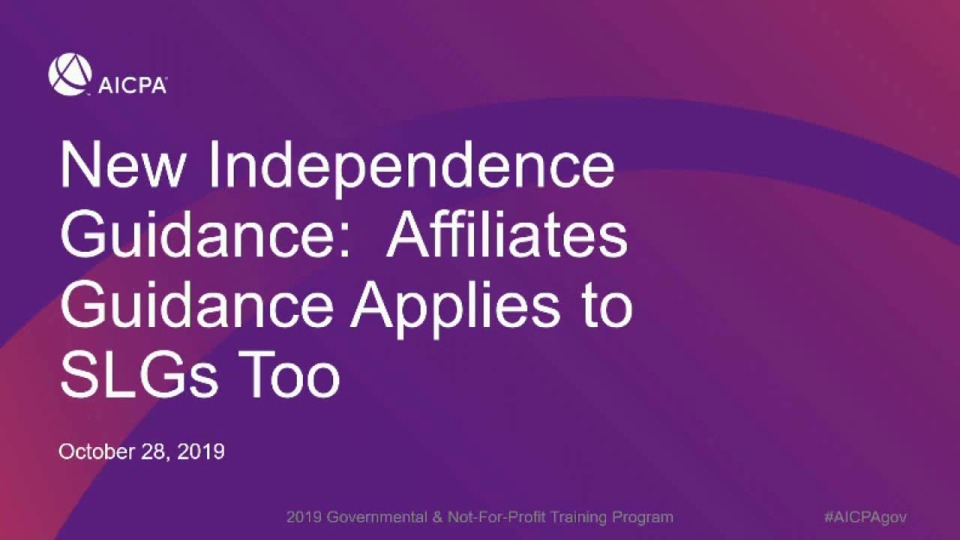 New Independence Guidance: Affiliates Guidance Applies to SLGs Too