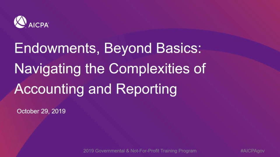 Endowments, Beyond Basics: Navigating the Complexities of Accounting and Reporting