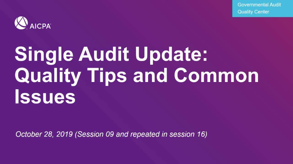 Single Audit Update - Quality Tips & Common Issues (Repeated in GOV1916)
