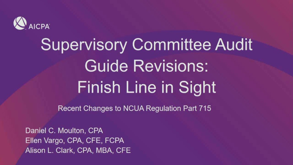 Supervisory Committee Audit Guide Revisions - Finish Line in Sight