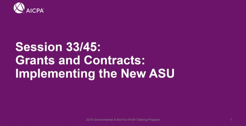 Implementation of ASU 2018-08 Accounting for Grants & Contracts (Repeated in GOV1945)