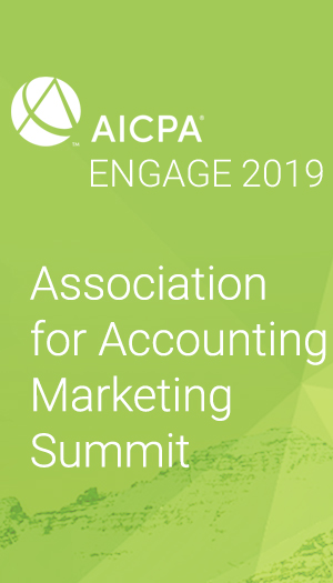 Association for Accounting Marketing Summit (as part of AICPA ENGAGE 2019)